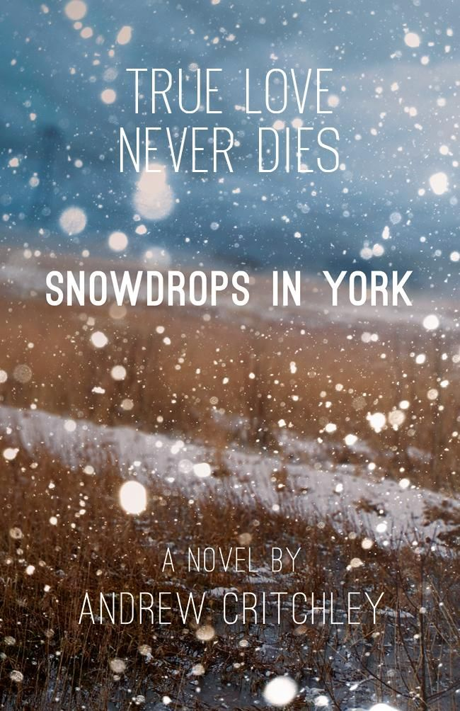 True Love Never Dies...Snowdrops in York coming soon! Live in the moment, live in the breath - Hope is a Waking Dream