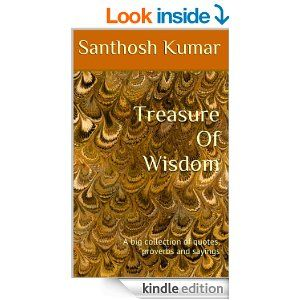 Amazon.com: Treasure Of Wisdom: A big collection of quotes, proverbs and sayings eBook: Santhosh Kumar: Kindle Store