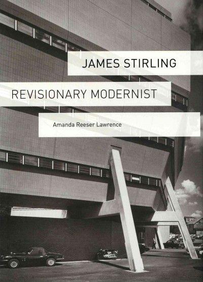 James Stirling : revisionary modernist