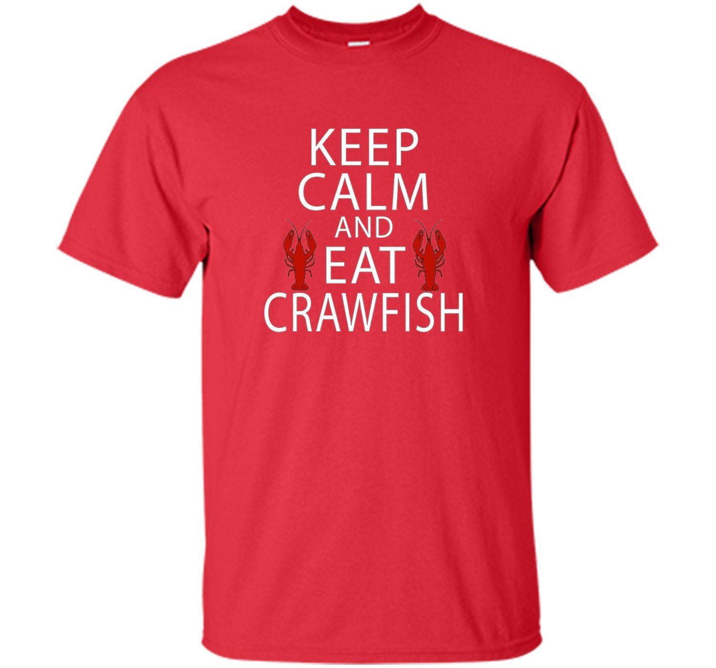 Keep Calm and Eat Crawfish Tshirt Boil Cajun NOLA shirt