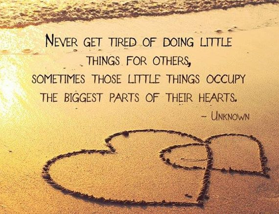 Never get tired of doing little things for others / 4