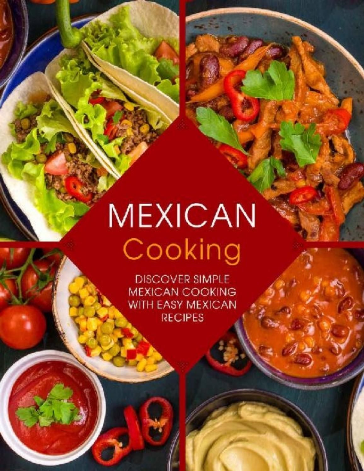 Mexican cooking discover simple mexican cooking with easy mexican mexican cooking discover simple mexican cooking with easy mexican recipes issuu pdf download forumfinder Choice Image