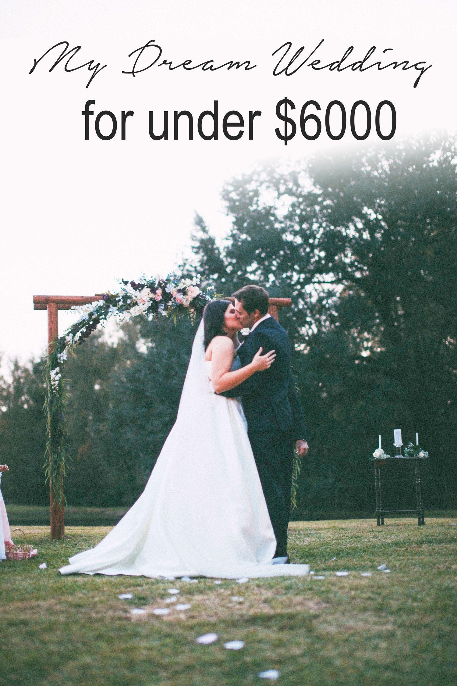 My Dream Wedding For Under 6000 Kassy On Design Wedding Budget Planner Backyard Wedding Weddings Under 5000