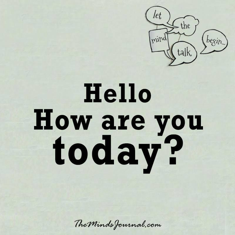 Hello, how are you today ? | Hello quotes, Funny quotes, Short ...