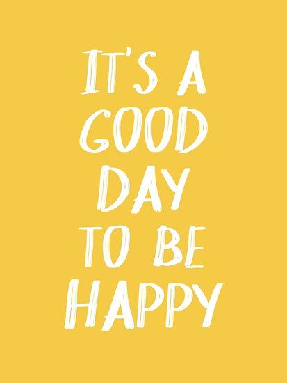 It's a Good Day to Be Happy in Yellow Poster by blueskywhimsy