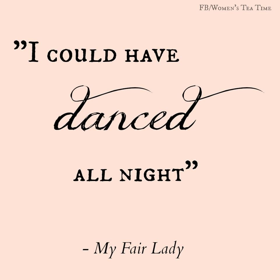 """""""I Could Have Danced All Night..."""""""