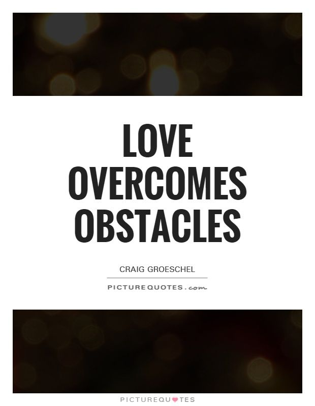 Overcoming Obstacles Quotes 50 Great Overcoming Obstacles Quotes To Help You Motivate Yourself .