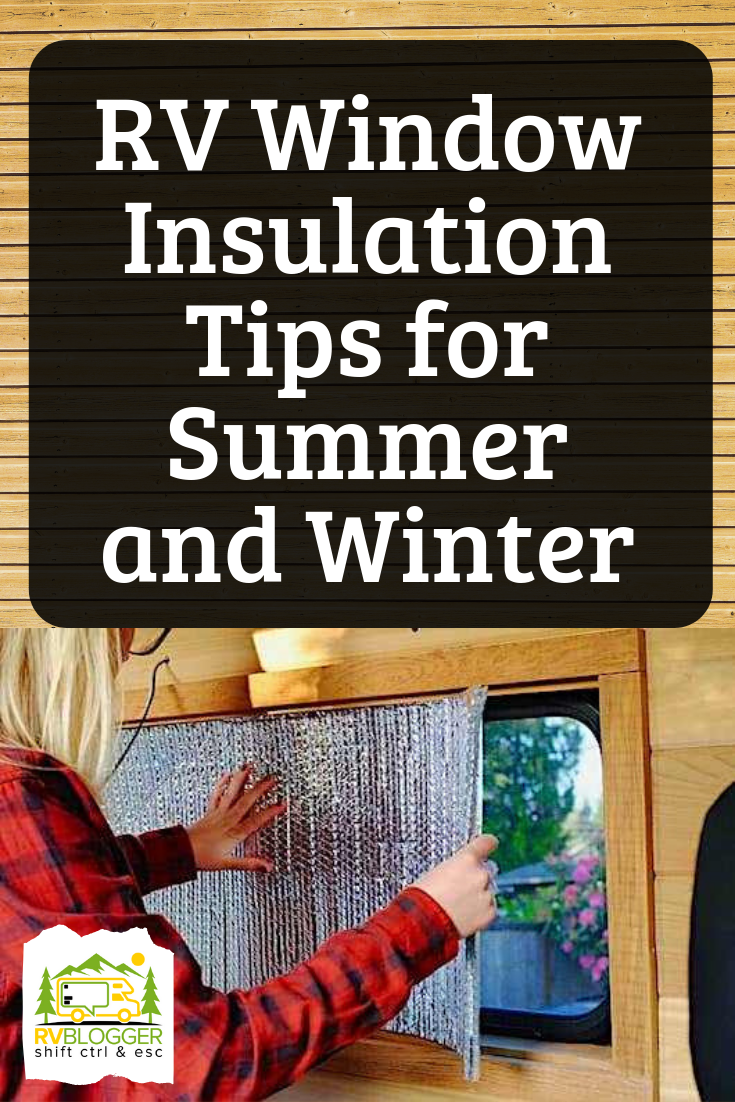 Rv Window Insulation Tips For Summer And Winter With Images