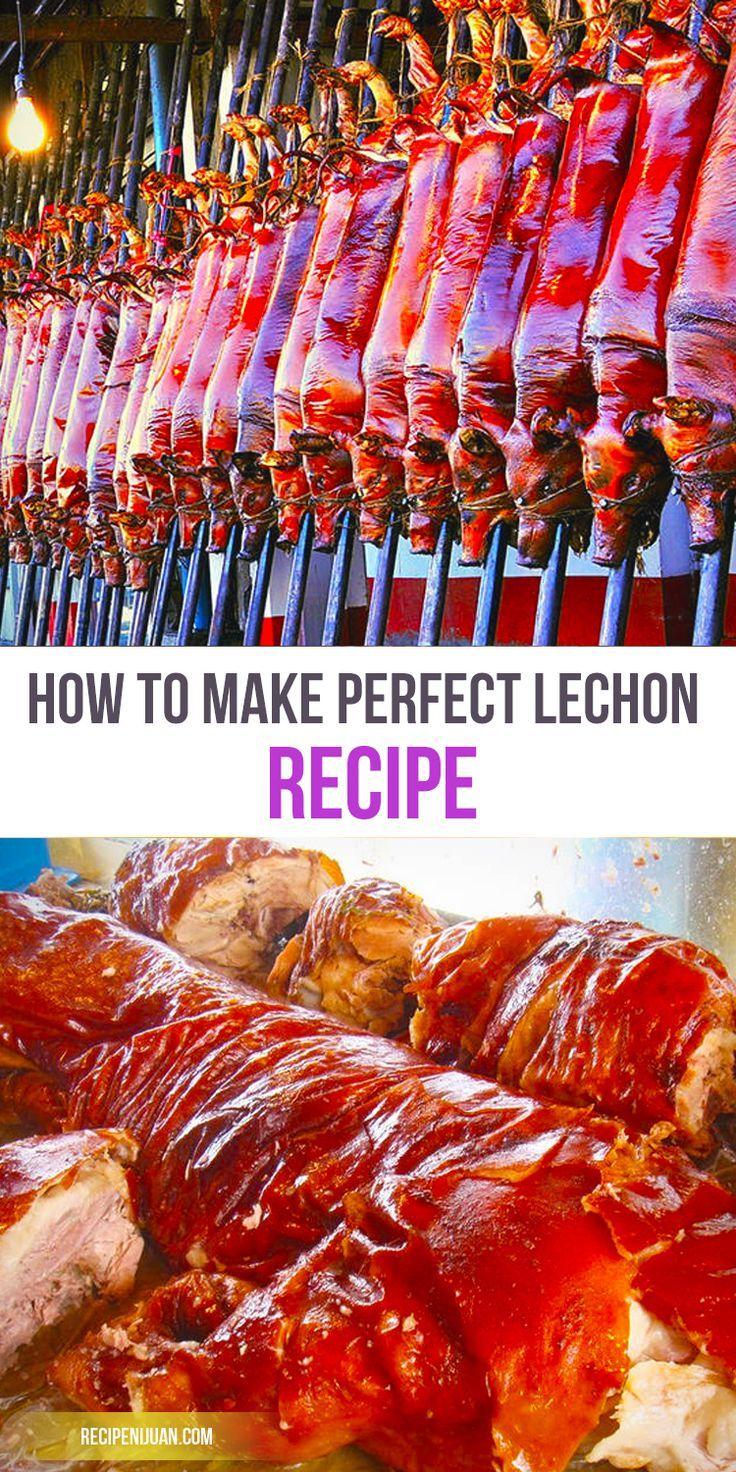 How To Make Perfect Lechon Lechon Cebu Recipe Recipe Lechon Recipe Lechon Filipino Recipes