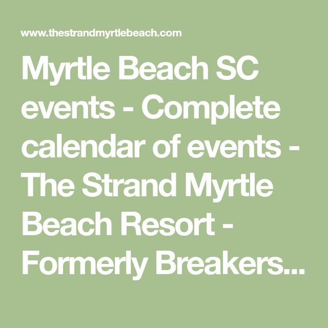 Myrtle Beach SC events   Complete calendar of events   The Strand