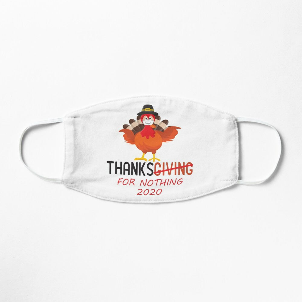 Funny Quarantined Thanksgiving 2020 Thanks For Nothing 2020 Mask By Decointeriors In 2020 Mask Funny Thanksgiving 2020