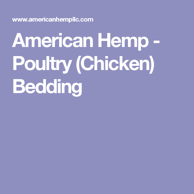 American Hemp Poultry Chicken Bedding Poultry Chicken Hemp