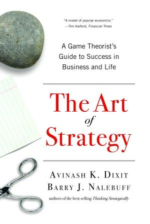 The art of strategy a game theorists guide to success in business the art of strategy a game theorists guide to success in business and life fandeluxe Gallery