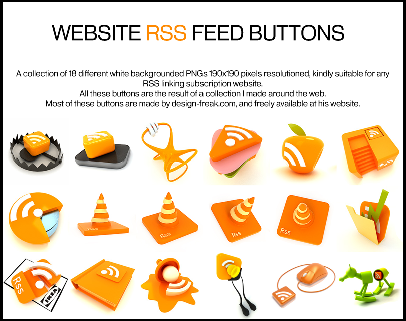 RSS feed button pack by deviantdark  A collection of 18 different white backgrounded PNGs 190x190 pixels resolutioned, kindly suitable for any RSS linking subscription website.