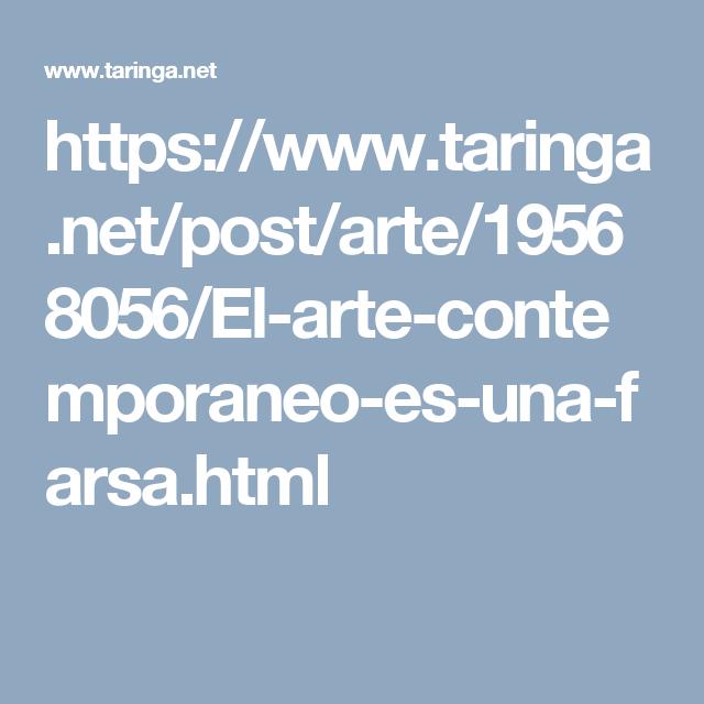 https://www.taringa.net/post/arte/19568056/El-arte-contemporaneo-es-una-farsa.html