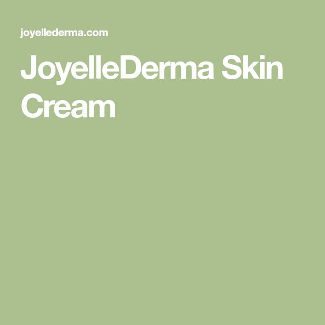 Joyellederma Skin Cream Skin Cream Skin Skin Care Remedies