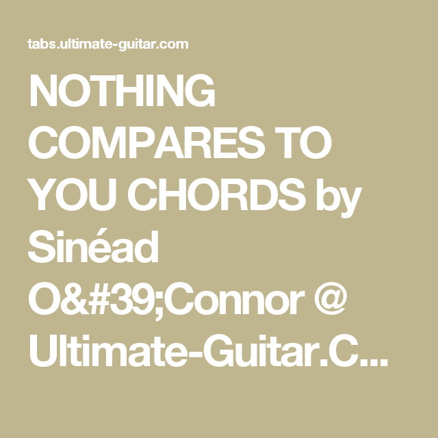 Nothing Compares To You Chords By Sinad Oconnor Ultimate Guitar