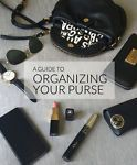 A Guide to Organizing Your Purse