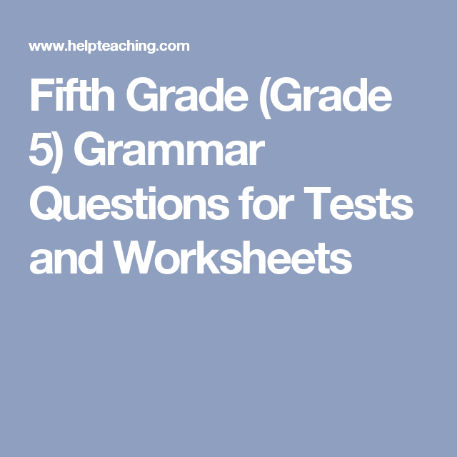 Fifth Grade (Grade 5) Grammar Questions for Tests and Worksheets ...