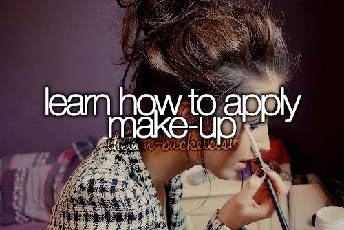 GIRLY THINGS:    learn how to apply makeup   