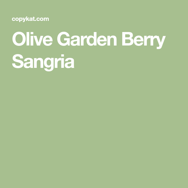 Olive Garden Berry Sangria   Recipe   Beverages   Pinterest   Berry ...