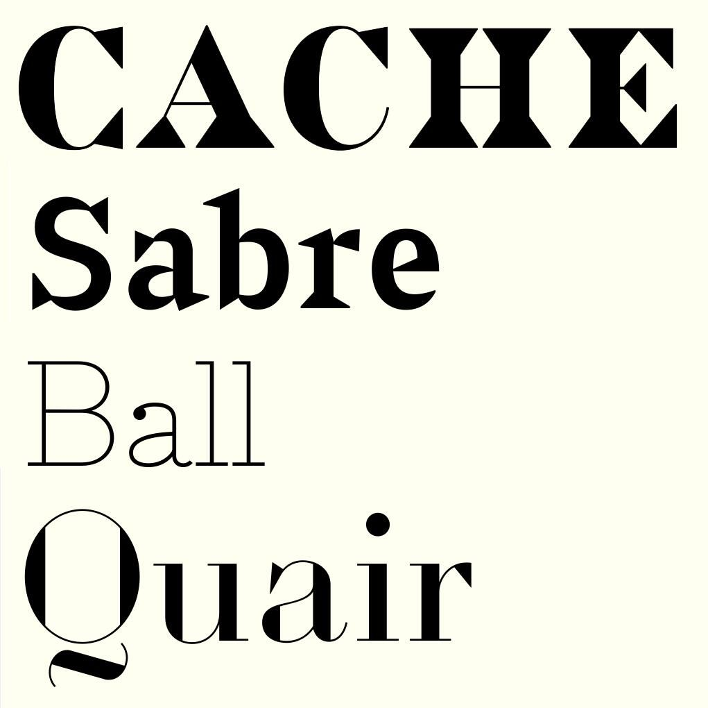 Cache / Sabre / Ball / Quair — Work in progress typeface designs by Gareth Hague.