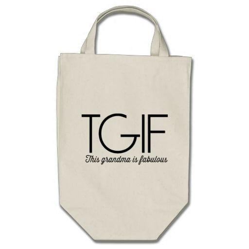 TGIF. This grandma is fabulous! Tote Bags