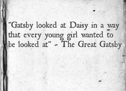 *sigh*  one of the many reasons why i love that book. The Great Gatsby -F. Scott Fitzgerald