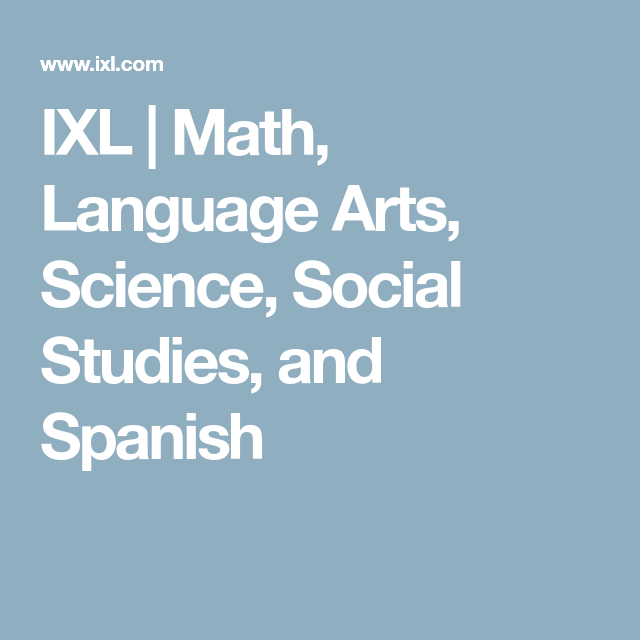 Ixl Math Language Arts Science Social Studies And Spanish Ixl Math Learn Math Online Learning Math