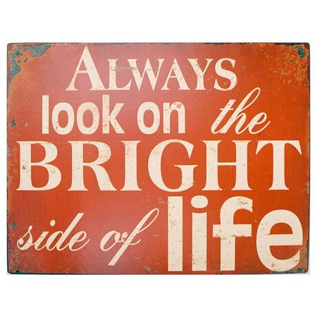 just look on the brighside