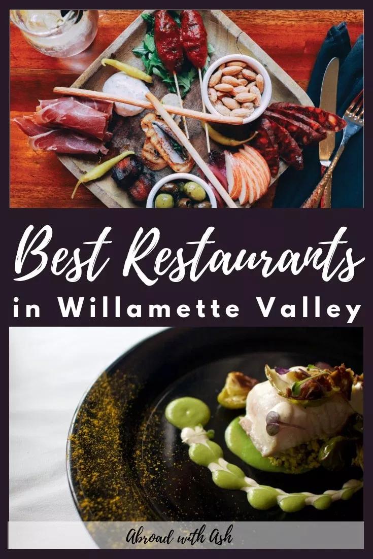 Best Restaurants In Willamette Valley Abroad With Ash In 2020 Willamette Valley Willamette Foodie Travel
