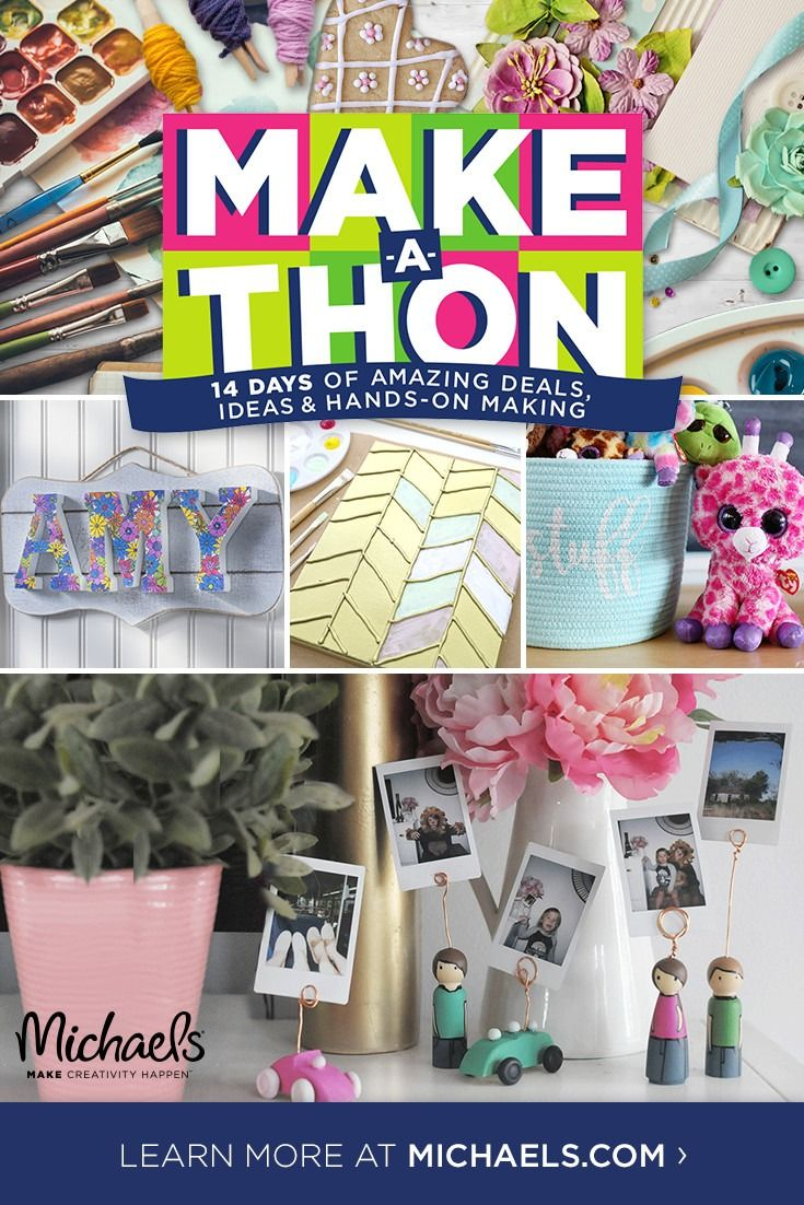 The Clock Is Ticking Down On Michaels Make A Thon Get Inspired With