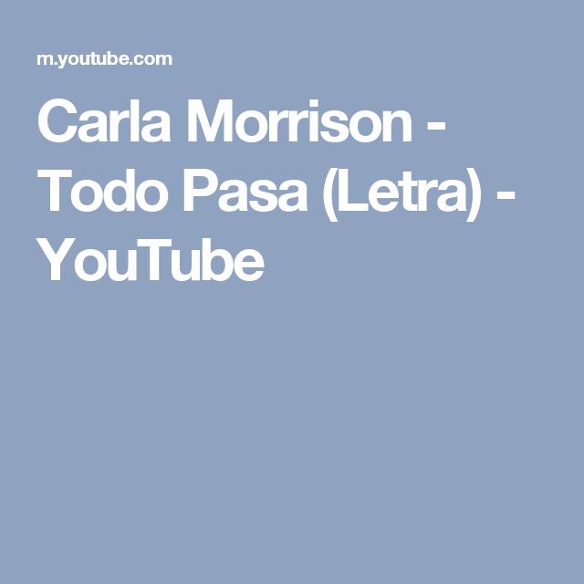 Carla Morrison - Todo Pasa (Letra) - YouTube