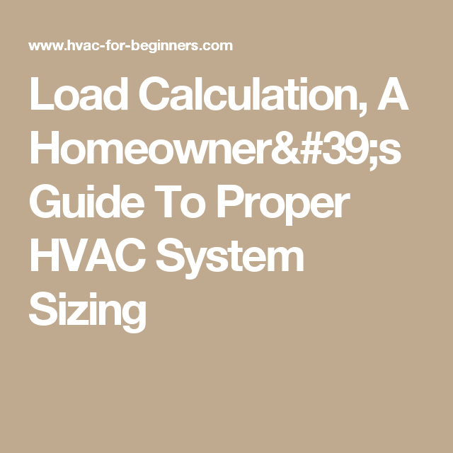Load Calculation, A Homeowner's Guide To Proper HVAC System Sizing