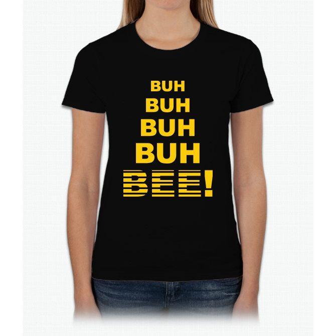 Buh Buh Buh Buh Bee! Bee Movie Womens T-Shirt