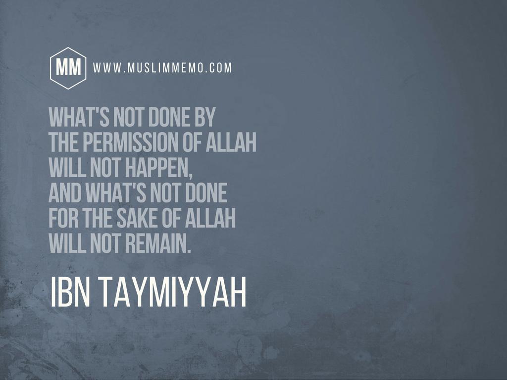 Ibn Taymiyyah Quotes: The Wisdom of Shaykh alIslam Muslim Memo ...