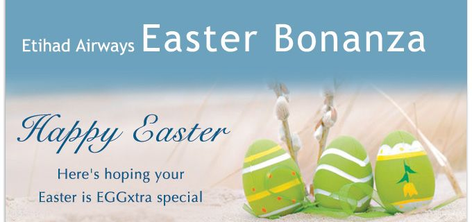 Etihad Airways Easter Bonanza.. Check out our worldwide great deals here http://goo.gl/wJ25qt