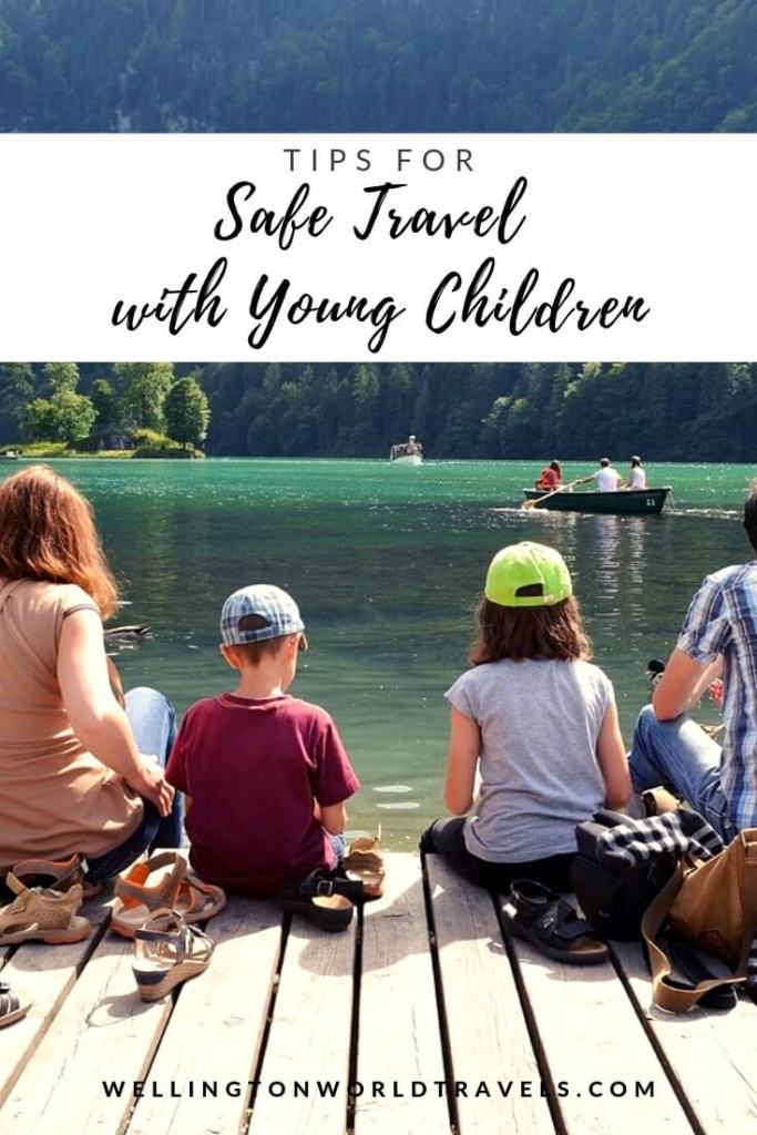 Tips for Safe Travel with Young Children - Wellington World Travels in 2020   Safe travel, Best ...