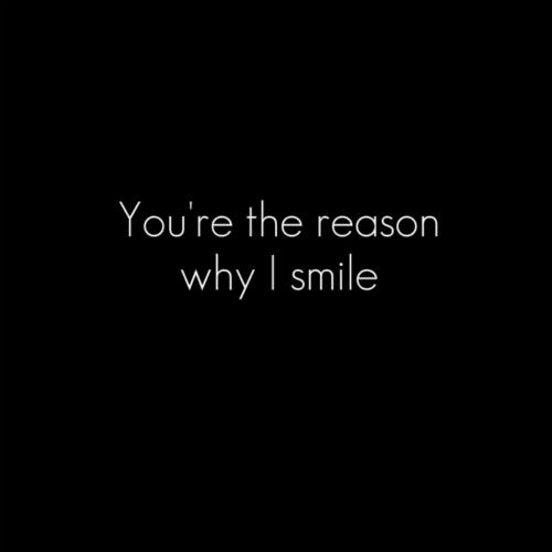 He S The Reason Why I Smile He Just Doesn T Know It Funny Inspirational Quotes Wisdom Quotes Funny Inspirational Quotes