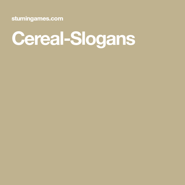 cereal slogans ministry stuff
