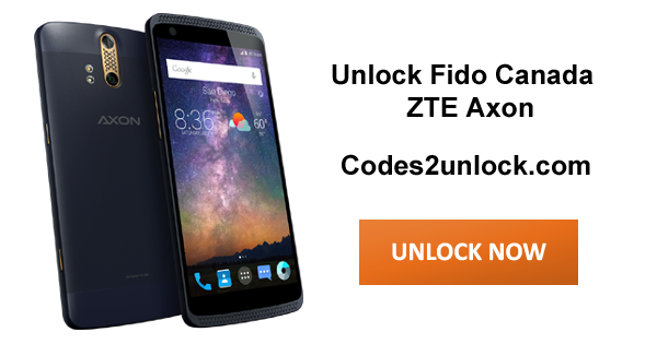 How to Carrier Unlock Your Fido Canada ZTE Axon by network