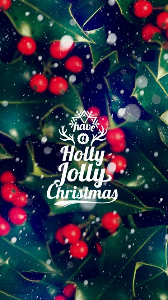 Have A Holly Jolly Christmas Iphone Wallpaper Christmas Winter Festive Holid Merry Christmas Wallpaper Merry Christmas Background Happy Christmas Wishes