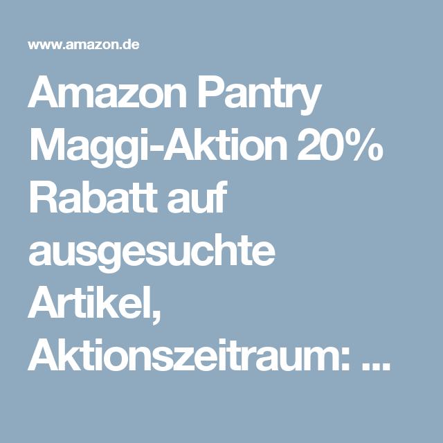 Amazon Pantry Maggi Aktion 20 Rabatt Auf Ausgesuchte Artikel