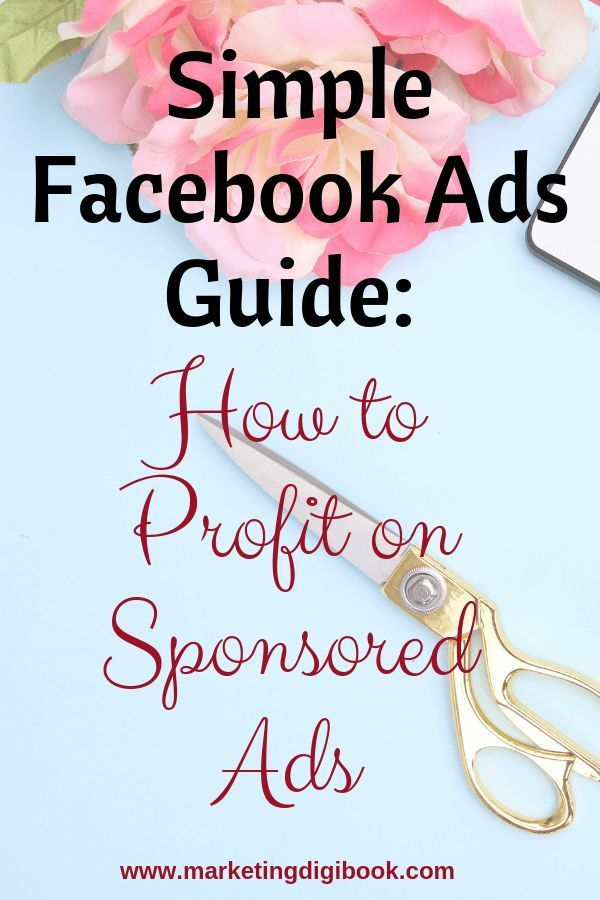 Simple Facebook Ads Guide How to Profit on Sponsored Ads is part of Facebook ads guide, Facebook ad, Marketing strategy social media, Facebook ads examples, Marketing tips, Instagram advertising - Are you new to Facebook advertising and searching for a simple Facebook ads guide  Then this article will give you all the important expert advice that you need  There are literally a myriad of ads choices today, both free and paid and according to Adweek , tables turned in 2017 when digital adv
