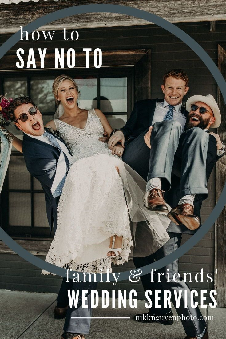 How to say no to family and friends wedding services