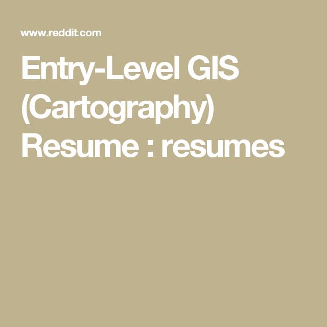Entry Level Gis Cartography Resume Resumes Cartography Entry Level Resume