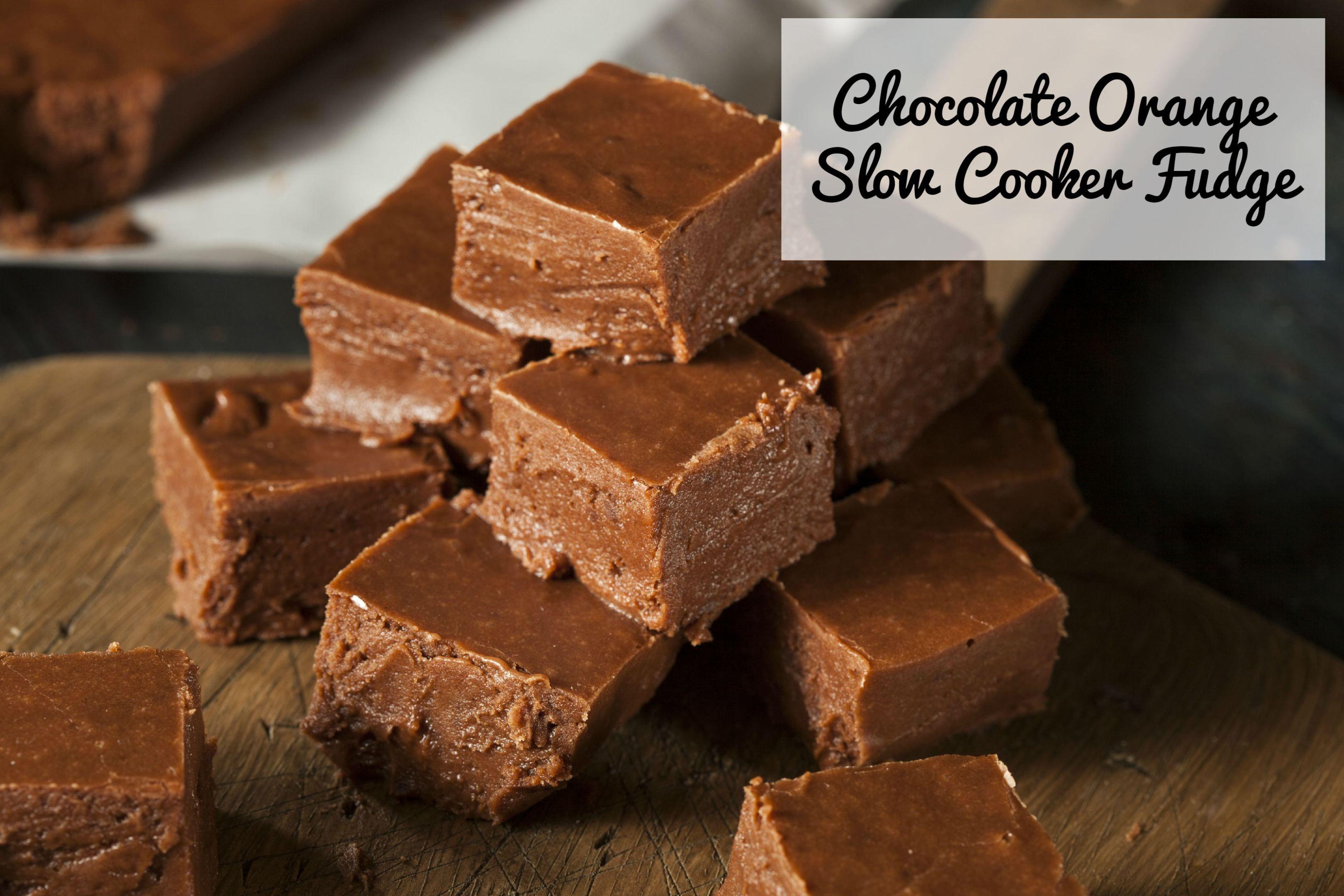 Recipe: Chocolate Orange Slow Cooker Fudge · | Fudge ...