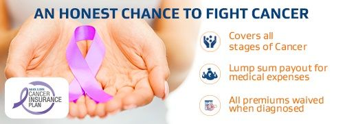 Max Life Cancer Insurance Plan Covers Your Medical Expense Of