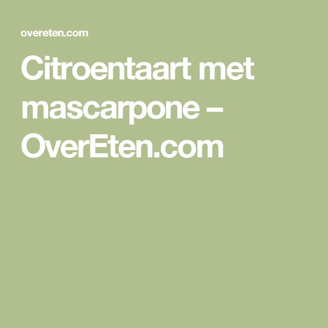 Citroentaart met mascarpone – http://overeten.com/2011/citroentaart-met-mascarpone/