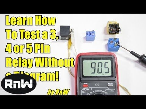 How to Test a 3 4 or 5 Pin Relay With or Without a Diagram